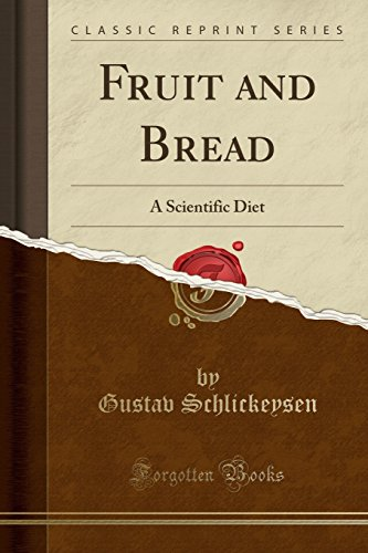 9781330168738: Fruit and Bread: A Scientific Diet (Classic Reprint)