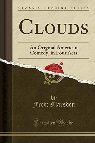 Clouds: An Original American Comedy, in Four: Fred Marsden
