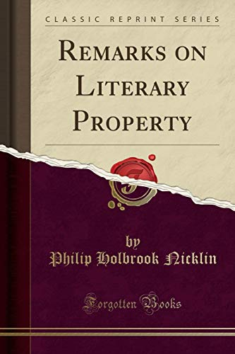 9781330171905: Remarks on Literary Property (Classic Reprint)