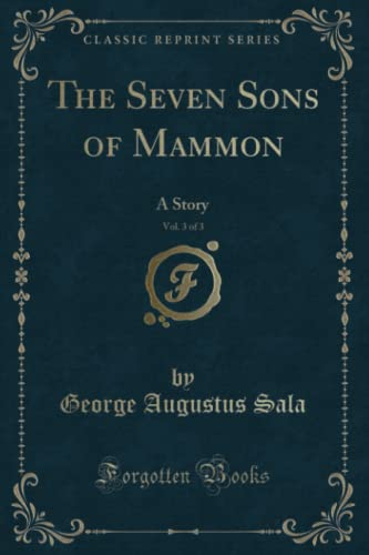 9781330172339: The Seven Sons of Mammon, Vol. 3 of 3: A Story (Classic Reprint)