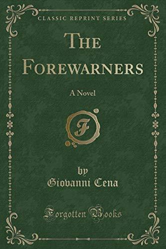 9781330173725: The Forewarners: A Novel (Classic Reprint)