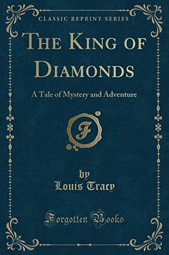 9781330176344: The King of Diamonds: A Tale of Mystery and Adventure (Classic Reprint)