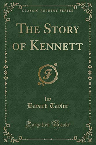 9781330177433: The Story of Kennett (Classic Reprint)