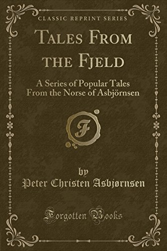 9781330178775: Tales From the Fjeld: A Series of Popular Tales From the Norse of Asbjörnsen (Classic Reprint)