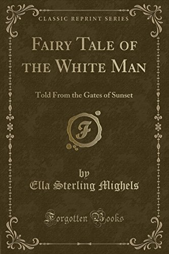 Fairy Tale of the White Man: Told from the Gates of Sunset