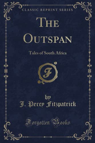 9781330181430: The Outspan: Tales of South Africa (Classic Reprint)