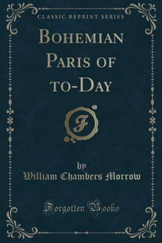 9781330181539: Bohemian Paris of to-Day (Classic Reprint)