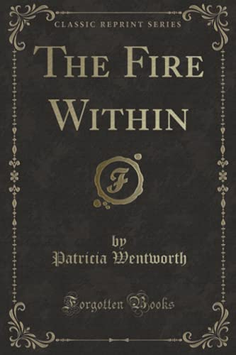 9781330182192: The Fire Within (Classic Reprint)