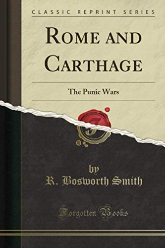 9781330182604: Rome and Carthage: The Punic Wars (Classic Reprint)