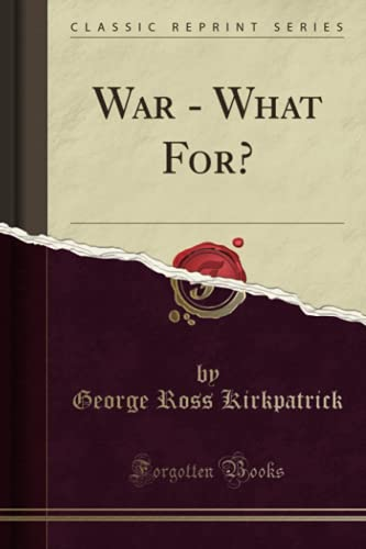 9781330184783: War What For? (Classic Reprint)