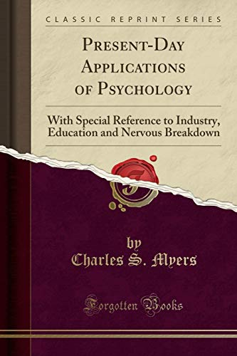 Present-Day Applications of Psychology: With Special Reference: Charles S Myers