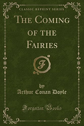 9781330195123: The Coming of the Fairies (Classic Reprint)