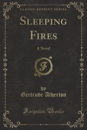 9781330195918: Sleeping Fires: A Novel (Classic Reprint)