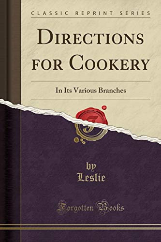 9781330196465: Directions for Cookery: In Its Various Branches (Classic Reprint)