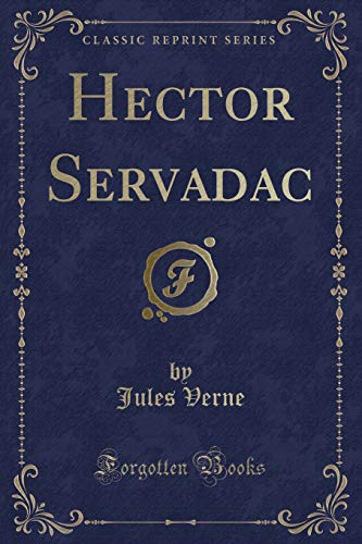 9781330200124: Hector Servadac (Classic Reprint)