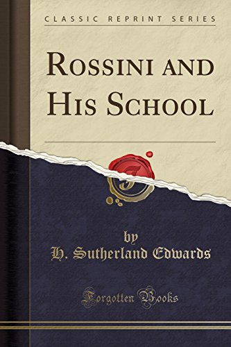 9781330201855: Rossini and His School (Classic Reprint)