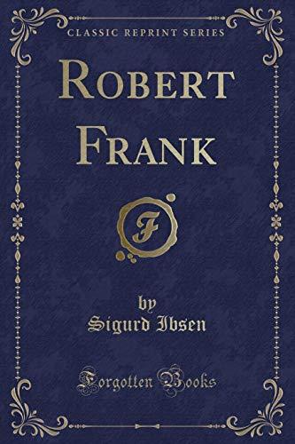 9781330208786: Robert Frank (Classic Reprint)