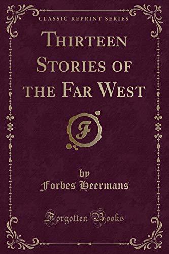 9781330212479: Thirteen Stories of the Far West (Classic Reprint)