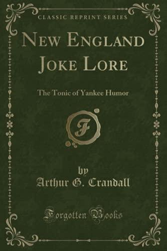 9781330215401: New England Joke Lore: The Tonic of Yankee Humor (Classic Reprint)