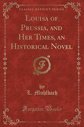 9781330224960: Louisa of Prussia, and Her Times, an Historical Novel (Classic Reprint)