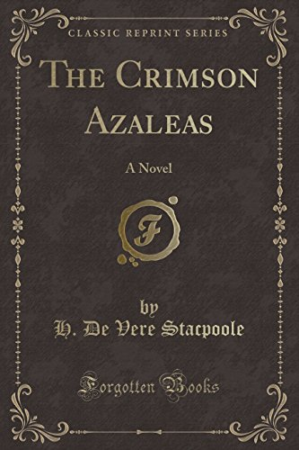 9781330225448: The Crimson Azaleas: A Novel (Classic Reprint)