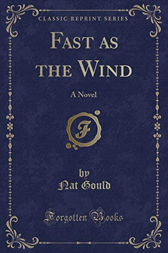 9781330228487: Fast as the Wind: A Novel (Classic Reprint)