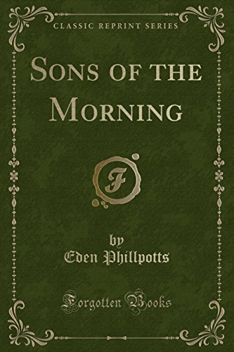 9781330240632: Sons of the Morning (Classic Reprint)