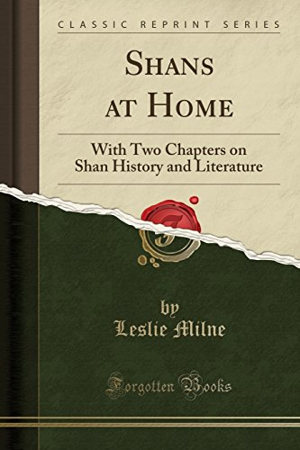 Shans at Home: With Two Chapters on: Leslie Milne
