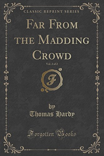 9781330243503: Far From the Madding Crowd, Vol. 2 of 2 (Classic Reprint)