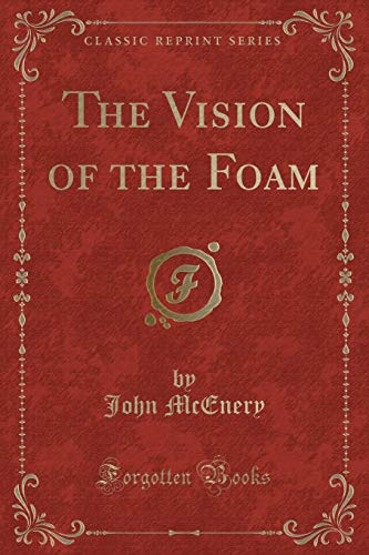 9781330244357: The Vision of the Foam (Classic Reprint)