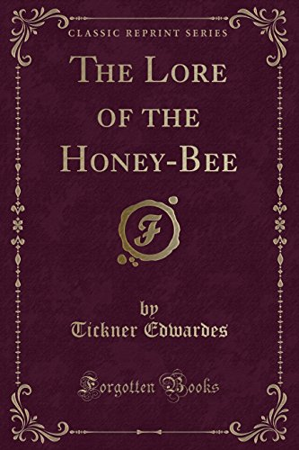 9781330247563: The Lore of the Honey-Bee (Classic Reprint)