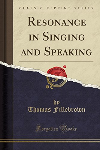 9781330250150: Resonance in Singing and Speaking (Classic Reprint)