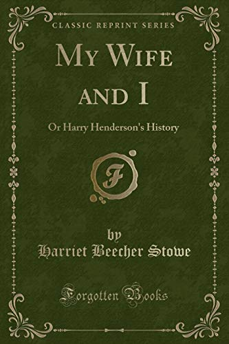 9781330257012: My Wife and I: Or Harry Henderson's History (Classic Reprint)