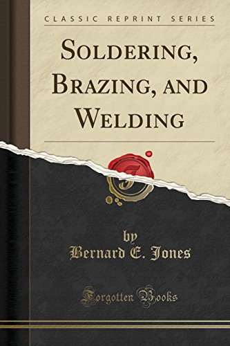 9781330260104: Soldering, Brazing, and Welding (Classic Reprint)