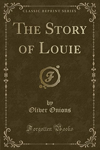 9781330260364: The Story of Louie (Classic Reprint)