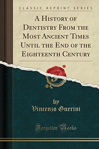 A History of Dentistry From the Most: Dr. Vincenzo Guerini