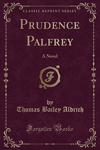 9781330262610: Prudence Palfrey: A Novel (Classic Reprint)