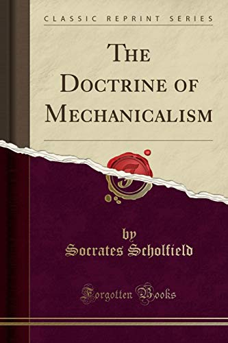 9781330264348: The Doctrine of Mechanicalism (Classic Reprint)