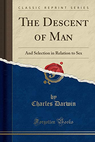 9781330265512: The Descent of Man: And Selection in Relation to Sex (Classic Reprint)