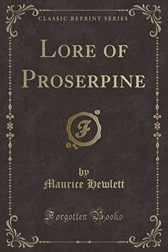 9781330273920: Lore of Proserpine (Classic Reprint)