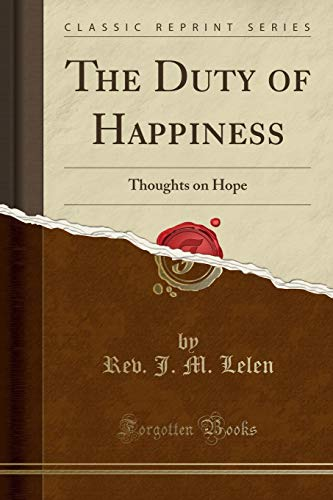 The Duty of Happiness: Thoughts on Hope: Rev J M
