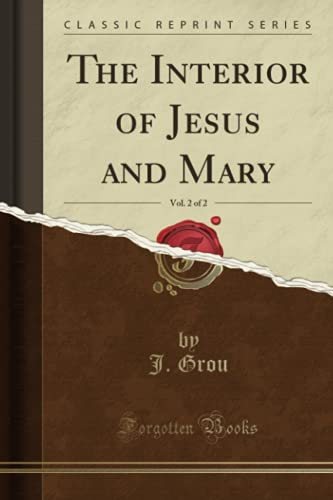 9781330276532: The Interior of Jesus and Mary, Vol. 2 of 2 (Classic Reprint)