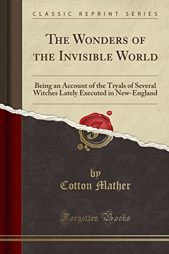 9781330277874: The Wonders of the Invisible World: Being an Account of the Tryals of Several Witches Lately Executed in New-England (Classic Reprint)