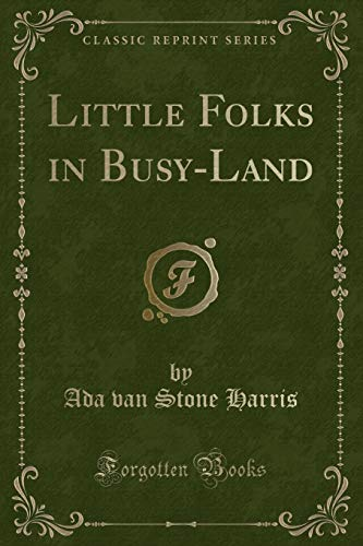 9781330285381: Little Folks in Busy-Land (Classic Reprint)
