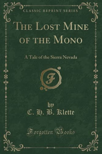 9781330286104: The Lost Mine of the Mono: A Tale of the Sierra Nevada (Classic Reprint)