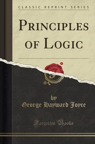 9781330291504: Principles of Logic (Classic Reprint)