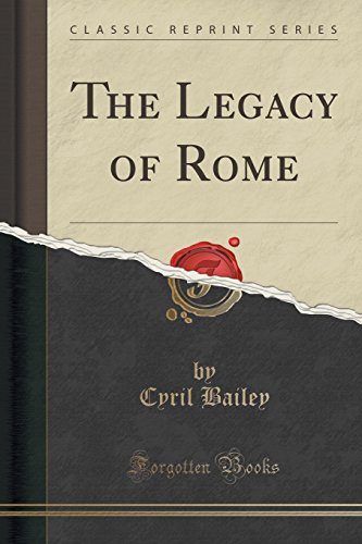 9781330293430: The Legacy of Rome (Classic Reprint)