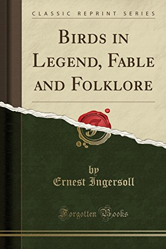 9781330294932: Birds in Legend, Fable and Folklore (Classic Reprint)