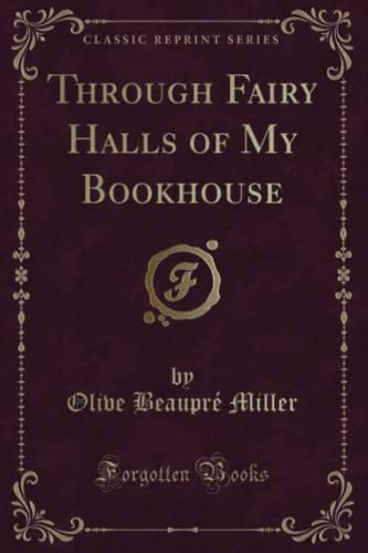 9781330298817: Through Fairy Halls of My Bookhouse