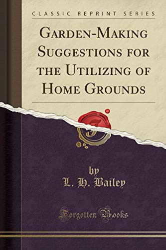 9781330303733: Garden-Making Suggestions for the Utilizing of Home Grounds (Classic Reprint)